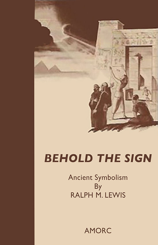 Behold The Sign Ancient Symbolism By Ralph M Lewis
